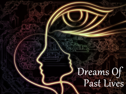 dreams of past lives
