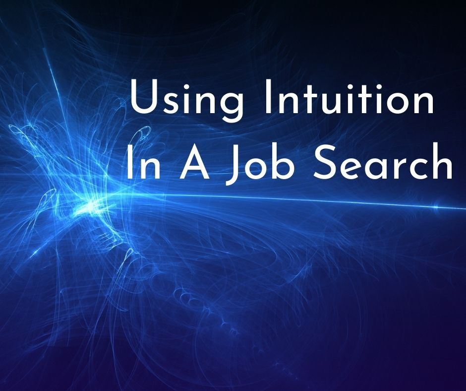 Using Intuition In A Job Search