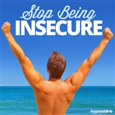 stop being insecure