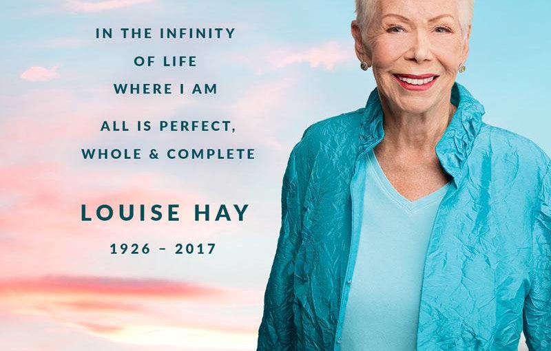 In loving memory of Louise Hay