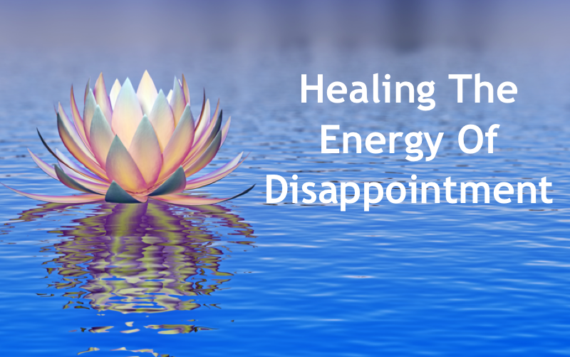healing the energy of disappointment