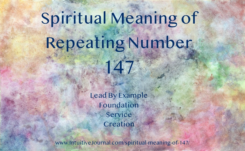 Spiritual Meaning of 147 | Angel Number 147 | Intuitive Journal