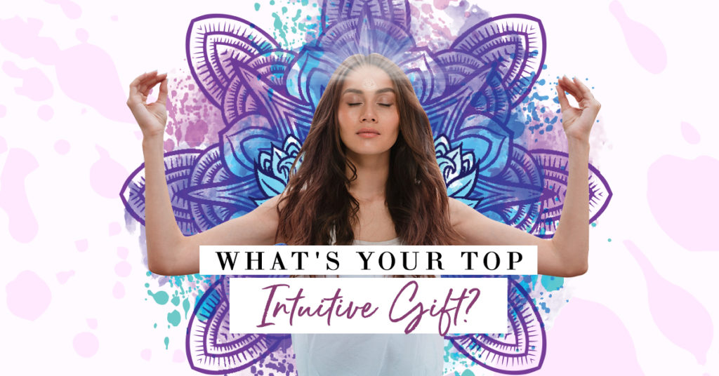 What is your top intuitive gift?