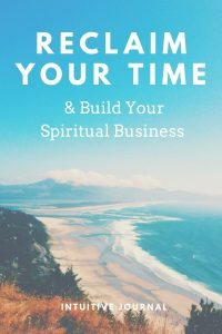 Reclaim Your Time Build Your Spiritual Business